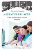 APRENDER ES HACER - 9788493996857 - SEBASTIAN BARAJAS