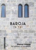 baroja y yo: del balneario al monasterio-manuel hidalgo-9788494847257