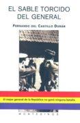 EL SABLE TORCIDO DEL GENERAL (MONTESINOS) - 9788496356757 - FERNANDO DEL CASTILLO DURAN