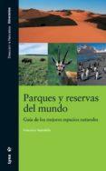 PARQUES Y RESERVAS DEL MUNDO - 9788496553057 - FRANCISCO SANTOLALLA