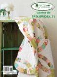LABORES DE PATCHWORK 31 - 9788496558557 - VV.AA.