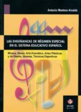 LAS ENSEÑANZAS DE REGIMEN ESPECIAL EN EL SISTEMA EDUCATIVO ESPAÑO L: MUSICA, DANZA, ARTE DRAMATICO, ARTES PLASTICAS Y DE DISEÑO, IDIOMAS, TECNICOS DEPORTIVOS - 9788497000857 - ANTONIO MONTERO ALCAIDE