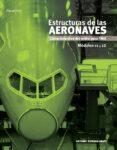 ESTRUCTURAS DE LAS AERONAVES: MODULOS 11 Y 12 - 9788497322157 - ANTONIO ESTEBAN OÑATE