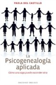 LA PSICOGENEALOGIA APLICADA - 9788497779357 - PAOLA DEL CASTILLO