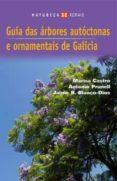 GUIA DAS ARBORES AUTOCTONAS E ORNAMENTAIS DE GALICIA - 9788497826457 - MARISA CASTRO