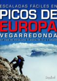 ESCALADAS FACILES PICOS DE EUROPA VEGARREDONDA - 9788498293357 - CARLOS LAMOILE