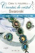 CREA TU BISUTERIA CON CUENTAS DE CRISTAL SWAROVSKI - 9788498740257 - LAURA MCCABE