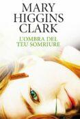 L OMBRA DEL TEU SOMRIURE - 9788499304557 - MARY HIGGINS CLARK