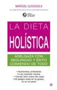 LA DIETA HOLISTICA: ADELGAZA CON SEGURIDAD Y EXITO - 9788499702957 - MARISOL GUISASOLA