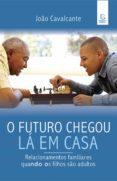 Ebooks descargables gratis para móviles O FUTURO CHEGOU LÁ EM CASA