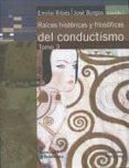 raices historicas y filosoficas del conductismo tomo iii-emilio ribes-jose burgos-9789702710257