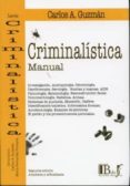 CRIMINALISTICA (MANUAL) - 9789974676657 - CARLOS A. GUZMAN