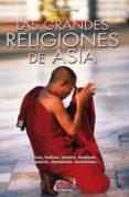 las grandes religiones de asia… vedismo, budismo, jainismo, hinduismo, maniqueísmo, chamanismo, zoroastrismo… (ebook)-lionel dumarcet-9781683255567