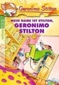 MEIN NAME IST STILTON, GERONIMO STILTON - 9783499216367 - GERONIMO STILTON