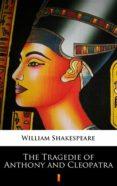 Descargador gratuito de libros de epub THE TRAGEDIE OF ANTHONY AND CLEOPATRA 9788382000467