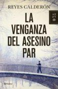 LA VENGANZA DEL ASESINO PAR (SERIE LOLA MACHOR 5) - 9788408110767 - REYES CALDERON