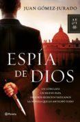 ESPÍA DE DIOS (EBOOK) - 9788408115267 - JUAN GOMEZ-JURADO
