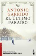 EL ULTIMO PARAÍSO - 9788408172567 - ANTONIO GARRIDO