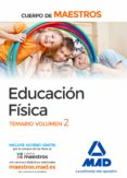 CUERPO DE MAESTROS EDUCACION FISICA: TEMARIO (VOL. 2) (3ª ED.) - 9788414207567 - VV.AA.