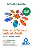 CUERPO DE TECNICOS DE GRADO MEDIO DE LA JUNTA DE ANDALUCIA: TEST DEL TEMARIO COMUN - 9788414222867 - VV.AA.