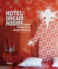 HOTEL DREAM ROOMS: NEW INTERIORS EXPERIENCE - 9788415223467 - VV.AA.