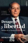 DESAPEGO Y LIBERTAD: EL LEGADO DE LUIS VALLS TABERNER - 9788415732167 - LUIS VALLS TABERNER