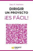 DIRIGIR UN PROYECTO ¡ES FACIL! - 9788416115167 - GARY R. HEERKENS