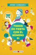 TODOS DE FIESTA CON EL NUMERO PI - 9788416363667 - ANNA CERASOLI