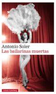 LAS BAILARINAS MUERTAS - 9788416734467 - ANTONIO SOLER