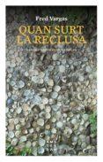 QUAN SURT LA RECLUSA (EBOOK) - 9788416743667 - FRED VARGAS
