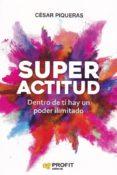SUPERACTITUD: DENTRO DE TI HAY UN PODER ILIMITADO - 9788417209667 - CESAR PIQUERAS