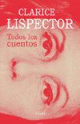 TODOS LOS CUENTOS - 9788417624767 - CLARICE LISPECTOR
