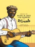 heroes del blues, jazz y country (2ª ed.)-robert crumb-9788417651367