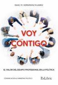 Descargar ebooks para encender de la computadora VOY CONTIGO. EL VALOR DEL EQUIPO PROFESIONAL EN LA POLÍTICA (Spanish Edition)