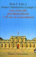 LAS CRISIS DEL PRESIDENCIALISMO (VOL. II): EL CASO DE LATINOAMERI CA - 9788420628967 - JUAN J. LINZ