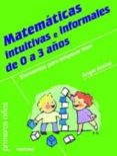 MATEMATICAS INTUITIVAS E INFORMALES DE 0 A 3 AÑOS: ELEMENTOS PARA EMPEZAR BIEN - 9788427721067 - ANGEL ALSINA I PASTELLS