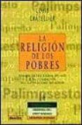 LA RELIGION DE LOS POBRES. EUROPA EN LOS SIGLOS XVI-XIX Y LA FORM ACION DEL CATOLICISMO MODERNO - 9788433016867 - LOUIS CHATELLIER