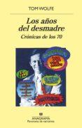 LOS AÑOS DEL DESMADRE: CRONICAS DE LOS 70 - 9788433980267 - TOM WOLFE