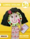 LLENGUA CATALANA 5º EDUCACIO PRIMARIA  LLIBRE DE L ALUMNE CATALUNYA / ILLES BALEARS ED 2017 - 9788448941567 - VV.AA.