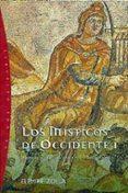 LOS MISTICOS DE OCCIDENTE: MUNDO ANTIGUO PAGANO Y CRISTIANO - 9788449309267 - ELEMIRE ZOLLA