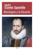 MONTAIGNE Y LA FILOSOFIA - 9788449326967 - ANDRE COMTE-SPONVILLE
