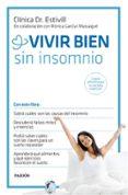 VIVIR BIEN SIN INSOMNIO - 9788449331367 - EDUARD ESTIVILL