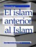 el islam anterior al islam-abdennur prado-9788461201167