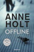 offline (hanne wilhelmsen 9)-anne holt-9788466344067