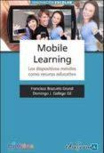 MOBILE LEARNING LOS DISPOSITIVOS MOVILES COMO RECURSO EDUCATIVO - 9788467657067 - VV.AA.