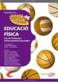 COS DE PROFESSORS D ENSENYAMENT SECUNDARI. EDUCACIO FISICA: TEMAR I (VOL 1) - 9788468131467 - VV.AA.