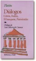 DIALOGOS ; CRITON ; FEDON ; EL BANQUETE ; PARMENIDES (4ª ED.) - 9788471666567 - PLATON