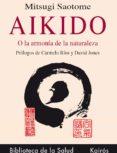 AIKIDO O LA ARMONIA DE LA NATURALEZA - 9788472453067 - MITSUGI SAOTOME
