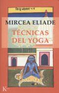 TECNICAS DEL YOGA - 9788472454767 - MIRCEA ELIADE