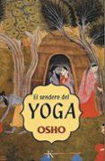 EL SENDERO DEL YOGA - 9788472455467 - OSHO